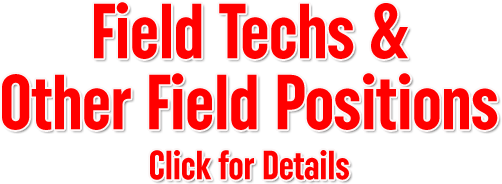 Field techs and other field positions